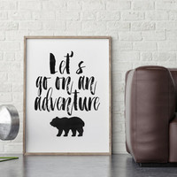 NURSERY WALL ART,Let's Go On An Adventure,Bear Digital Art,Nursery Wall Print,Nursery Quote,Typography Print,Quote Wall Art,Travel Poster