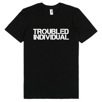 Funny 'Troubled Individual' Black and White Grunge