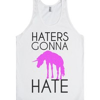 Haters gonna hate my Unicorn tank top tee t shirt