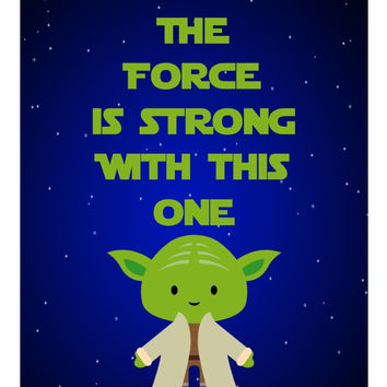 Star Wars inspired nursery print - The Force Is Strong With This One - Yoda - gallery wall art - multiple sizes – White Lettering