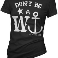 Women's Don't Be A Wanker T-Shirt - Black