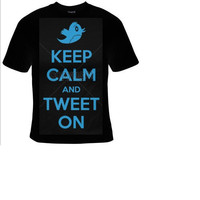 keep calm and tweet on t shirt , cool funny statement tee shirt, t-shirts
