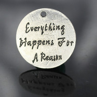 Lead Free and Nickel Free 24mm Everything happens for a reason Antique Silver Plating Alloy DIY Charms
