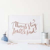 Rose Gold Humble and Kind Print