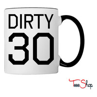 Dirty Thirty Coffee & Tea Mug
