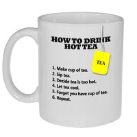 How to Drink Hot Tea - Funny Tea Mug Gift for Tea Drinkers