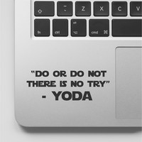 YODA Quote - Do or Do Not There is no Try Macbook Laptop Decal Sticker WD919