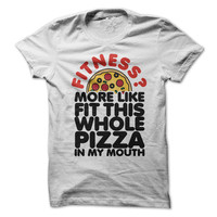 Fitness? Tshirt More Like Fit This Whole Pizza In My Mouth Tshirt I Thought You Said Extra Fries Tee Funny Shirt Work Out Gym T-Shirt