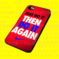 Just Do It Then Do It Again Nike for iphone case, Samsung Galaxy Case, iPod Case, HTC Case, Blackberry Case, Sony Case