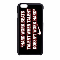 Nike Quote Hard Work iPhone 6 Case