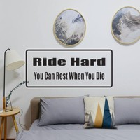 Ride Hard you can rest when you die Vinyl Wall Decal - Removable
