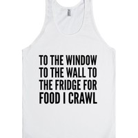 TO THE WINDOW TO THE WALL TO THE FRIDGE FOR FOOD TANK TOP IDE06070817 | Tank Top | SKREENED