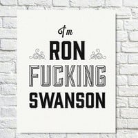 Typography Print, Quote Print, Parks and Recreation, Ron Swanson Print, Black White, Tv Quote, Decorative - I'm Ron Swanson (8x10)