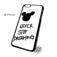Mickey quotes never stop dreaming Phone Case For Apple,  iphone 4, 4S, 5, 5S, 5C, 6, 6 +, iPod, 4 / 5, iPad 3 / 4 / 5, Samsung, Galaxy, S3, S4, S5, S6, Note, HTC, HTC One, HTC One X, BlackBerry, Z10