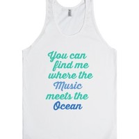 You Can Find Me Where The Music Meets The Ocean-Unisex White Tank