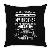 Dear Brother, Love, Your Big Sister Throw Pillow