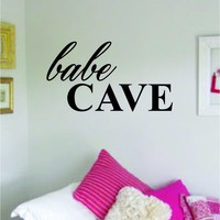 Babe Cave Quote Wall Decal Sticker Decor Vinyl Art Bedrom Girls Cute Daughter Baby Teen