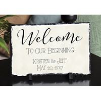 Customizable Slate Wedding Sign - Welcome To Our Beginning - Handmade and Personalized