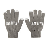 #Can't Even Gray Touch Screen Gloves