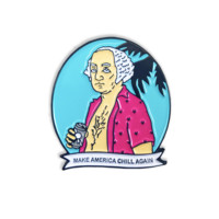 Make America Chill Again George Enamel Pin