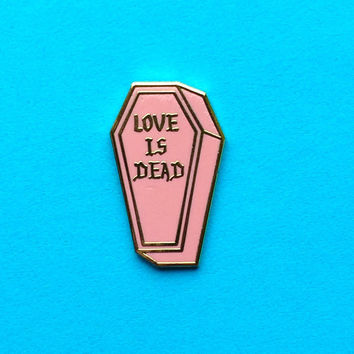 "1"" PINK Love is Dead 1- LIMITED EDITION of 50 laser engraved numbers on back"
