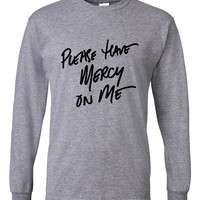 """Shawn Mendes """"Please Have Mercy on Me"""" Unisex Adult Long Sleeved T-Shirt"""