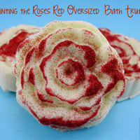 Painting the Roses Red Oversized Bath Bomb Bath Truffles - Set of 3 - Alice in Wonderland Bath Bomb, Bubble Bath, Bath Melt, All in One!