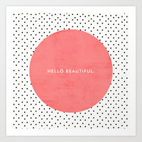HELLO BEAUTIFUL - POLKA DOTS Art Print by Allyson Johnson