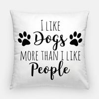 I Like Dogs More Than I Like People Throw Pillow Cover - Dog Pillow Case - Paw Print Pillow Dog Lover Gift - Dog Throw Pillow 16x16 20x20