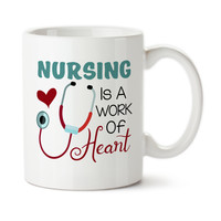 Nursing Is A Work Of Heart, Gift For Nurse, Nurses Care, I'm A Nurse, Custom Gift, Coffee Cup, Ceramic Mug, Typography, 15oz, Tea Cup