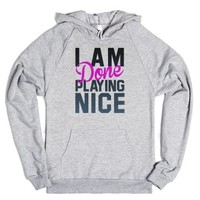 I Am Done Playing Nice (Washout) (Hoodie)-Heather Grey Hoodie