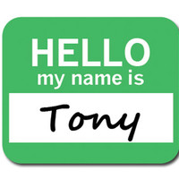 Tony Hello My Name Is Mouse Pad