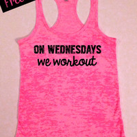 On Wednesdays We Workout... Funny Fitness Workout Tank... Neon Pink Burnout Racerback Tank Top...Free Shipping.