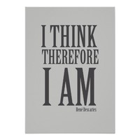I think therefore i am