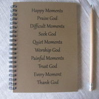 Happy Moments Praise God Difficult Moments Seek God- 5 x 7 journal