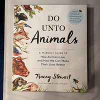 Do Unto Animals by: Tracey Stewart