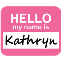 Kathryn Hello My Name Is Mouse Pad