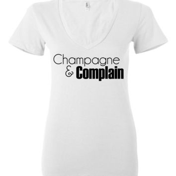 CHAMPAGNE AND COMPLAIN - Bella Ladies Deep V-Neck
