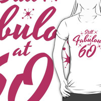 Still Fabulous at 60 by Albany Retro