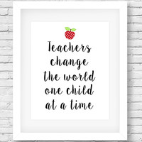Printable Teacher Appreciation Wall print, Teachers Change the World Decor Print Art for Classroom or Home