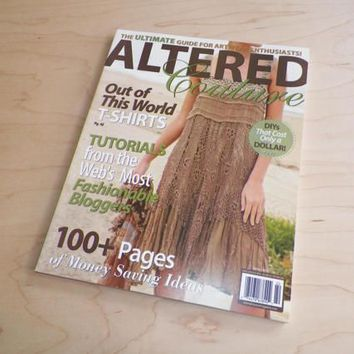 Altered Couture Magazine Summer 2012 or Spring 2008 Guide for Artwear Enthusiasts Your Choice of ONE
