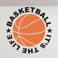 Basketball It's the Life Wall Quote   Vinyl Lettering   Sports Decal