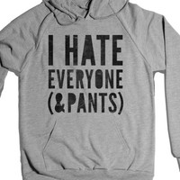 I Hate Everyone And Pants (hoodie)-Unisex Heather Grey Hoodie