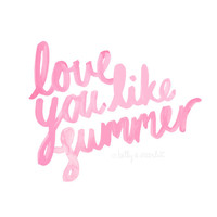"""Girls Room Art """"Love You Like Summer"""" Print, 11x14 or A3 Pink Icecream Watercolour Quote for Little Girls Room, Girls Room Decor"""