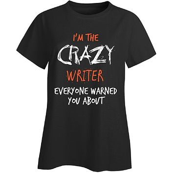 I'm The Crazy Writer Everyone Warned You About Gift Men's Fashion T-shirt