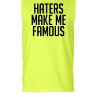 Haters Make Me Famous - Sleeveless T-shirt