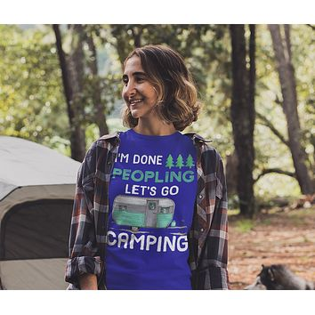 Women's Funny Camping T Shirt Done Peopling Let's Go Camping Shirt RV Camper Pull Behind Cute Camping Tee