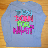 Ladies Fitted Long Sleeve Shirt Turn Down For What