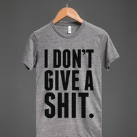 I DON'T GIVE A SHIT T-SHIRT (ID6011715) | Athletic T-shirt | Skreened