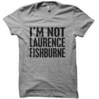 I'm Not Laurence Fishburne T-Shirt from These Shirts